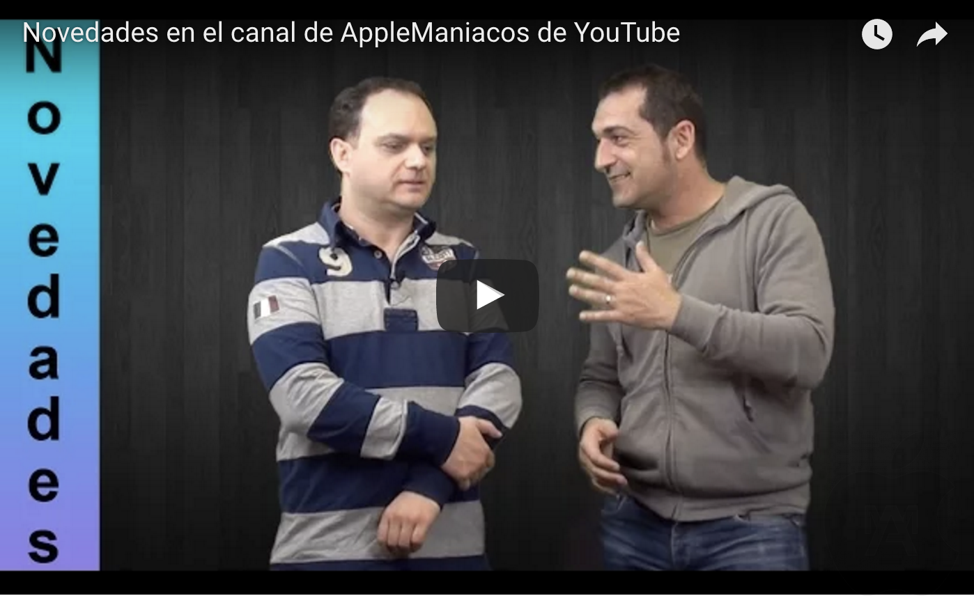 Novedades YouTube AppleManiacos TV
