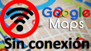 Utilizar Google Maps sin conexión de Internet (iPhone & Android)